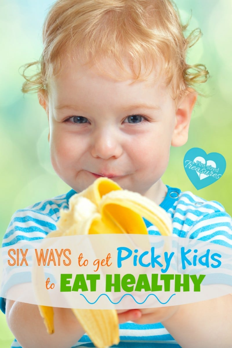 ways to get picky kids to eat healthy