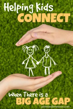 Helping Kids Connect When There Is A Big Age Gap