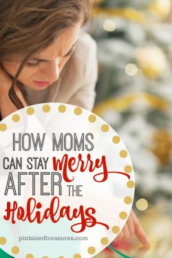 How Moms Can Stay Merry After the Holidays