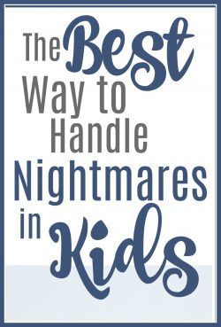 The Best Way to Handle Nightmares in Kids