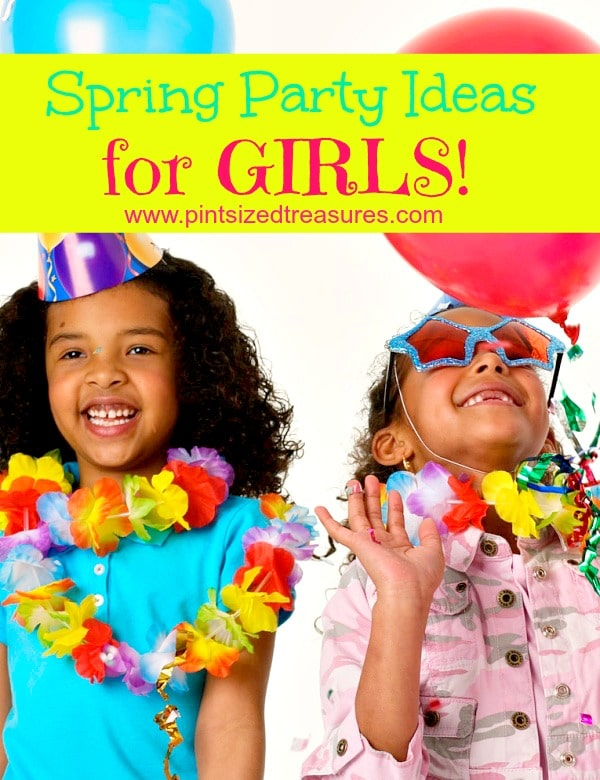 Spring Birthday Party Ideas For Girls
