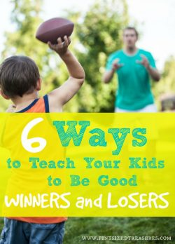 6 Ways to Help Your Kids Be Good Winners AND Losers!