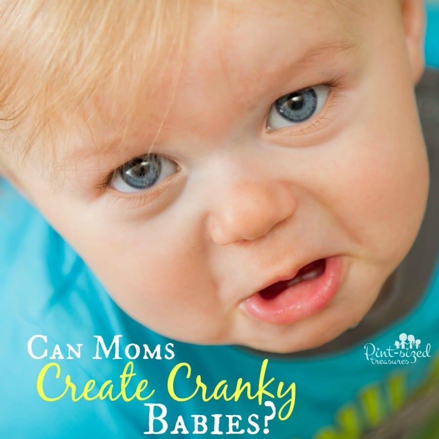 moms create cranky babies