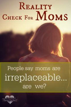 Reality Check for Moms — I Am Replaceable