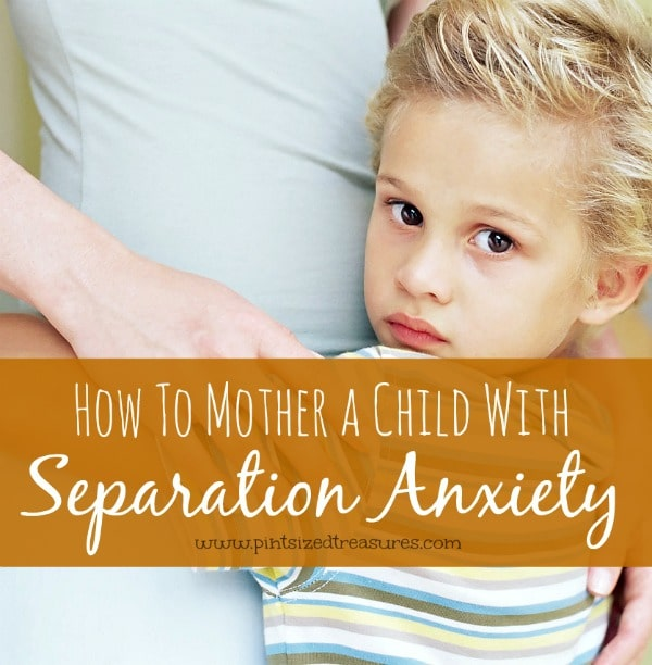 mothering a child with separation anxiety