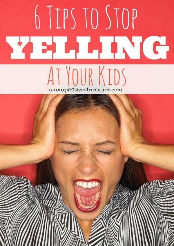 Stop Shouting And Start Solving Free >> 10 Effective Ways To Stop Yelling At Your Kids Pint Sized Treasures