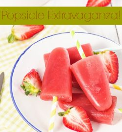 Popsicle Extravaganza! Delicious, Healthy and Easy-to-Make Treats for Summer