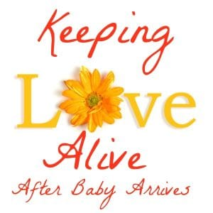 Keeping Marriage Alive After Baby