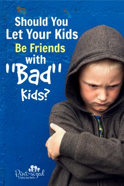"Should You Let Your Kids Be Friends With ""Bad Kids""?"