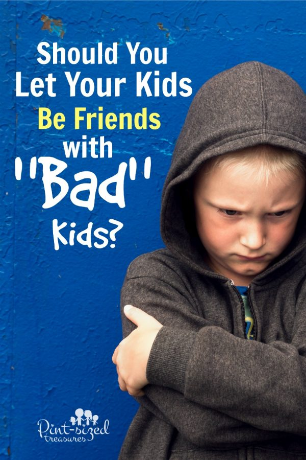 kids being friends with bad kids