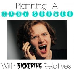 Planning A Baby Shower With Bickering Relatives