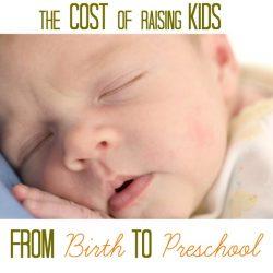 Costs of Raising Kids—From Birth to Preschool