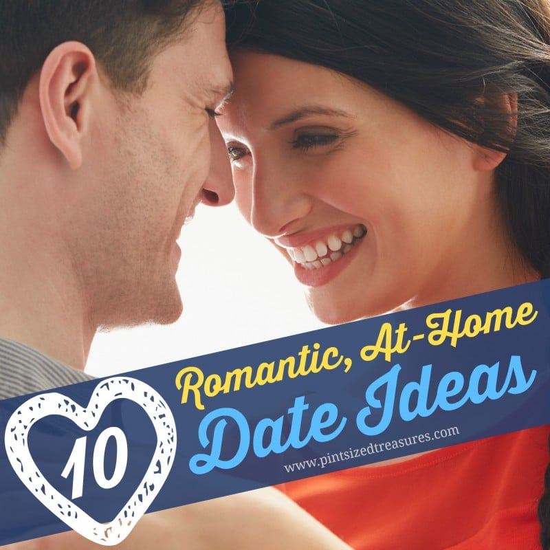 10 Romantic Stay At Home Date Ideas 187 Pint Sized Treasures
