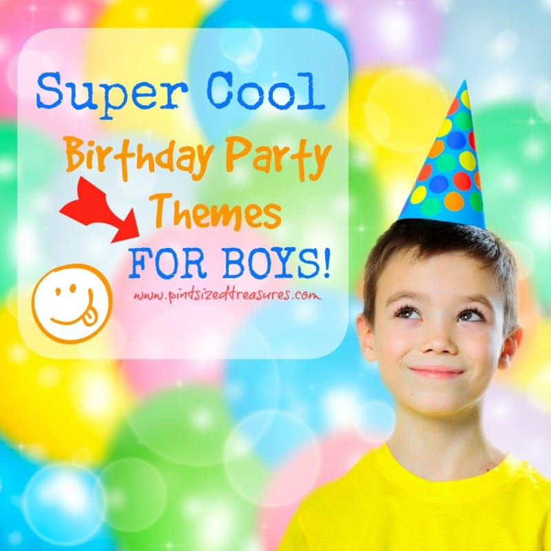 Super Cool Birthday Party Themes For Boys