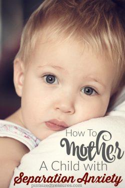 How to Mother a Child with Separation Anxiety