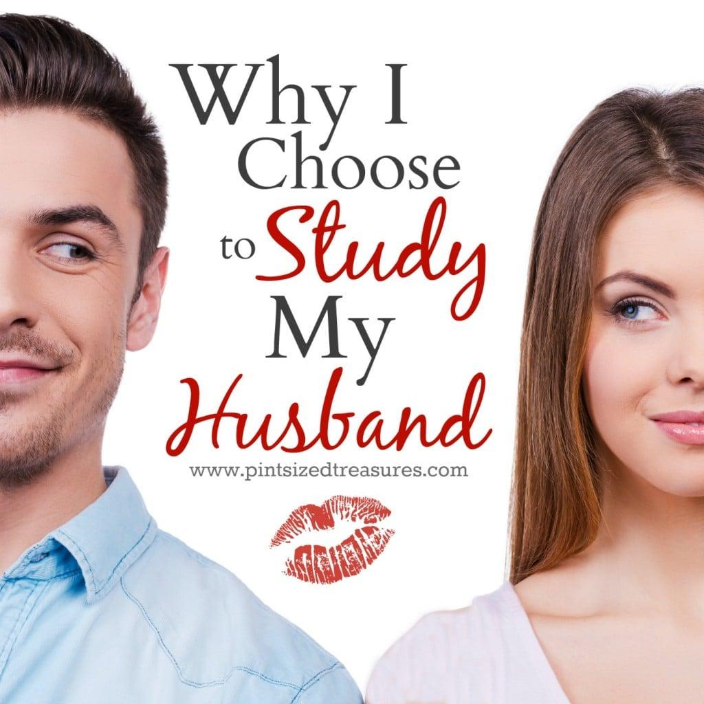 why I study my husband