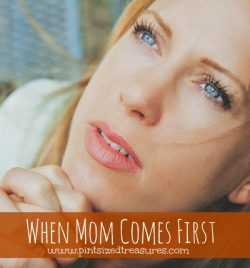 When Mom Comes First — 25 Days to a Happier Home — Day 25