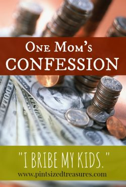 One Mom's Confession — I Bribe My Kids
