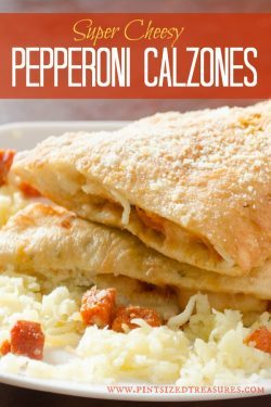 Super Cheesy Pepperoni Calzones