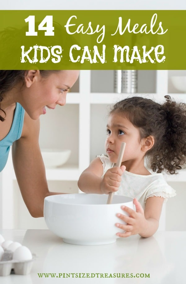 14 Easy Meals Kids Can Make