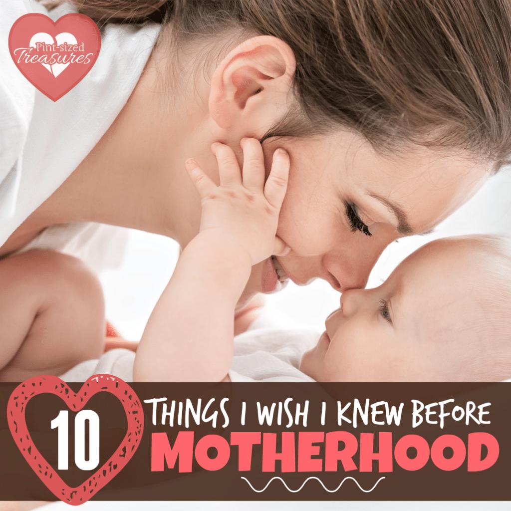 What I wish I knew before motherhood