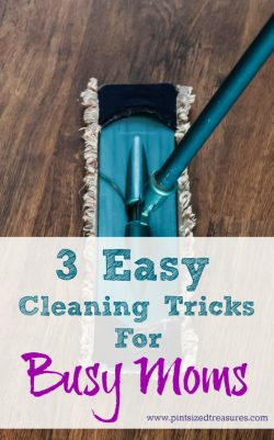 Three Easy Cleaning Tricks for Busy Moms