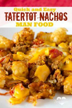 Easy Tater Tot Nachos — A Man Food