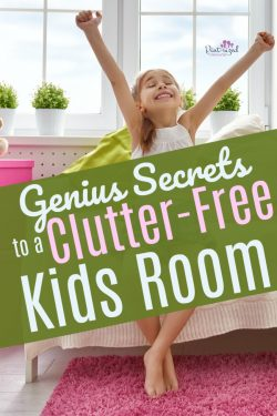 Genius Secrets to A Clutter-Free Kids Room