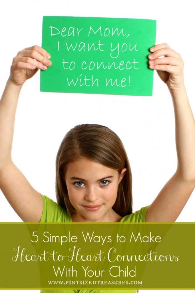 Five Simple Ways to Make Heart-to-Heart Connections With Your Child