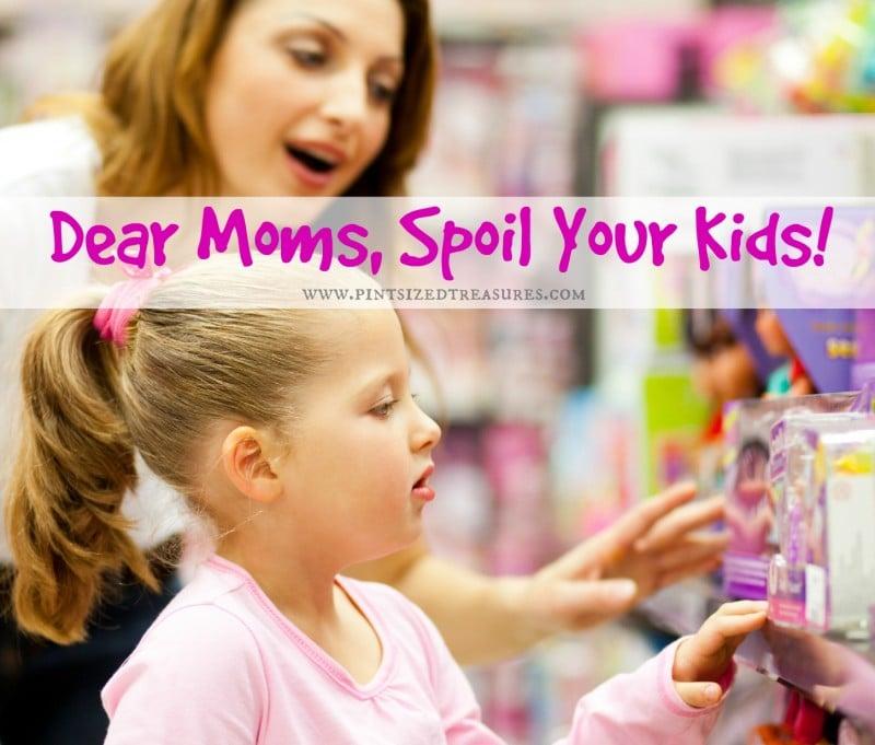parents should spoil kids