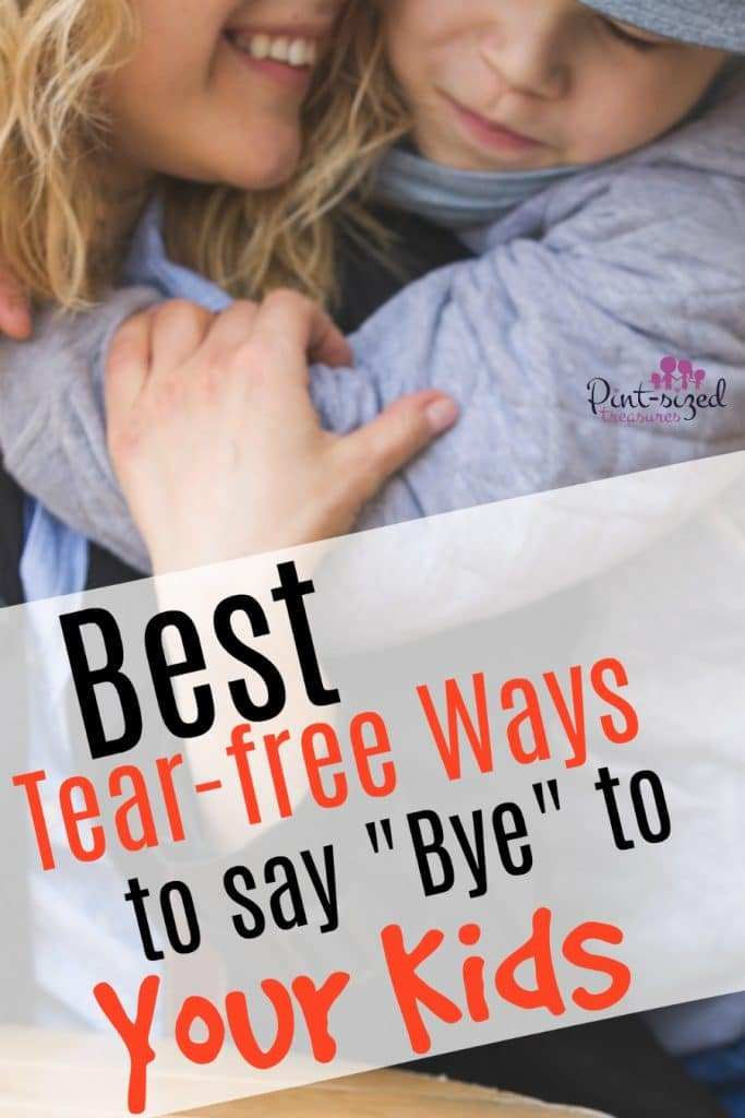 best tear free ways to say bye to your kids