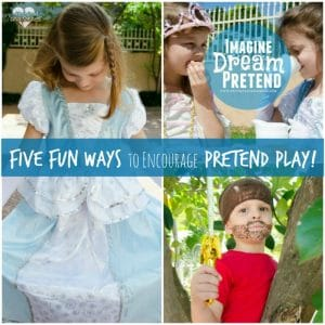 encouraging your kids in pretend play