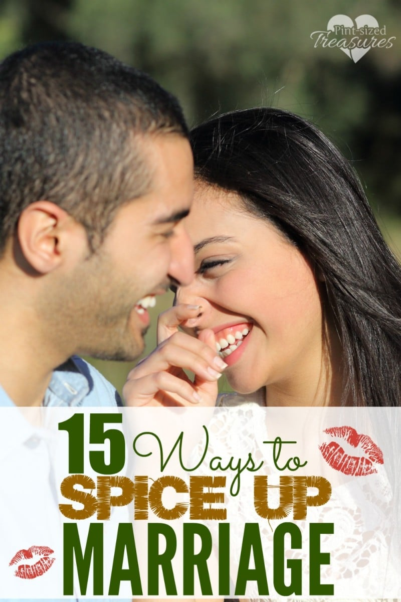 15 Ways to Spice Up Your Marriage · Pint-sized Treasures