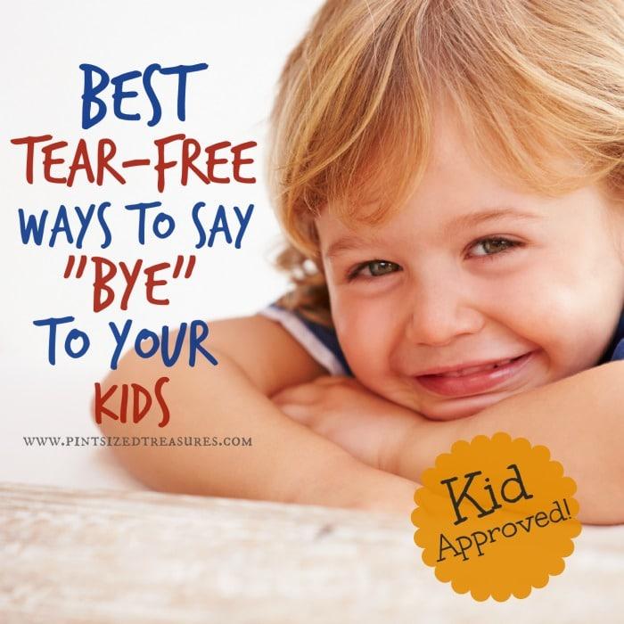 tear free goodbye for kids