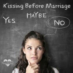 "Why ""No Kissing"" Before Marriage"