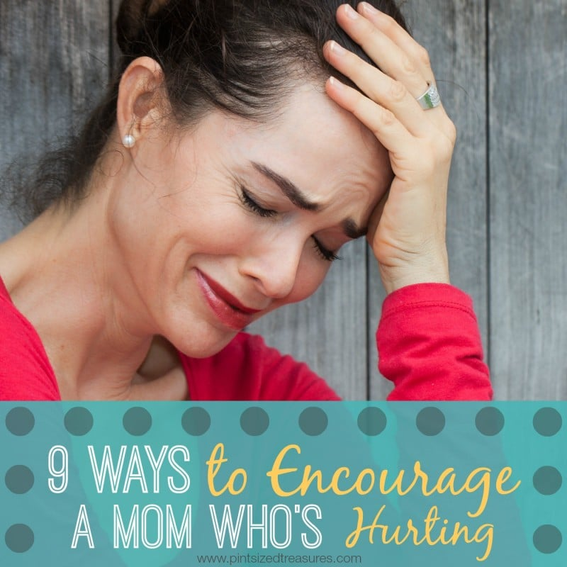 How to Encourage a Mom Who is Hurting
