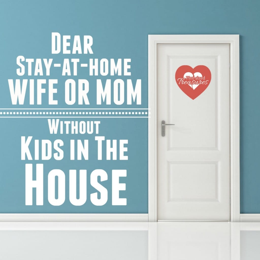 stay-at-home wife or mom without kids in the house