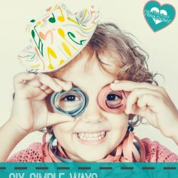 simple ways to celebrate your child