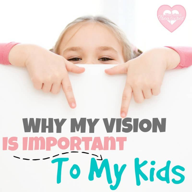 vision is important to my kids