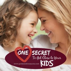 One Secret to Get Close to Your Kids
