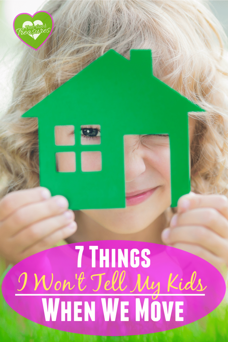 things I won't tell my kids when we move