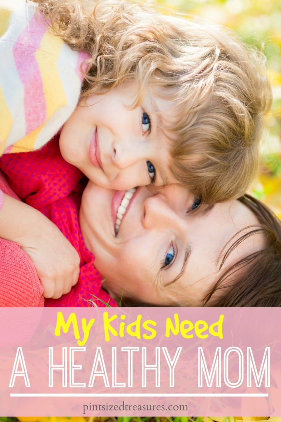 my kids need a healthy mom