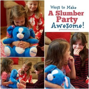 make a slumber party awesome