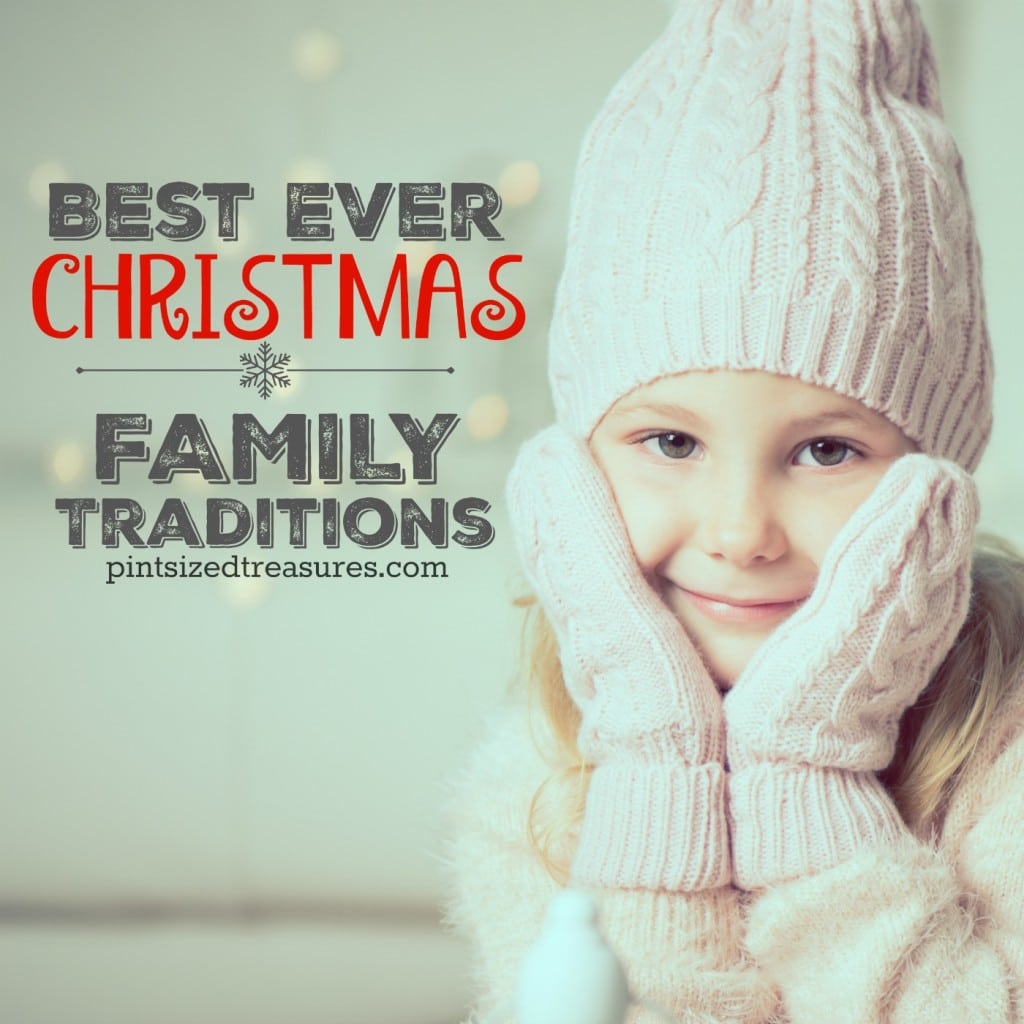 Best Ever Christmas Family Traditions