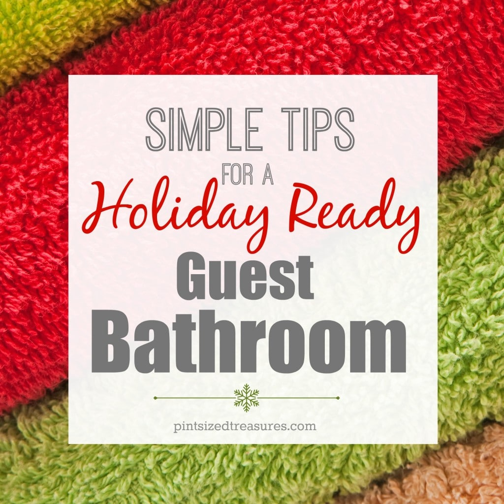 tips for a holiday ready guest bathroom