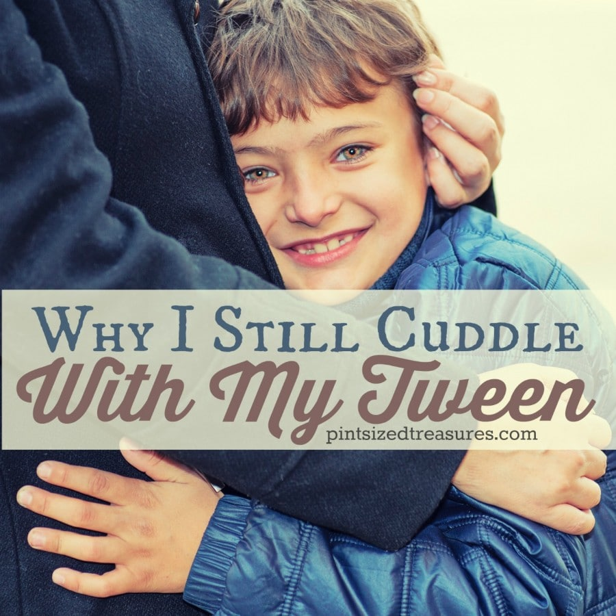 why I still cuddle with my tween