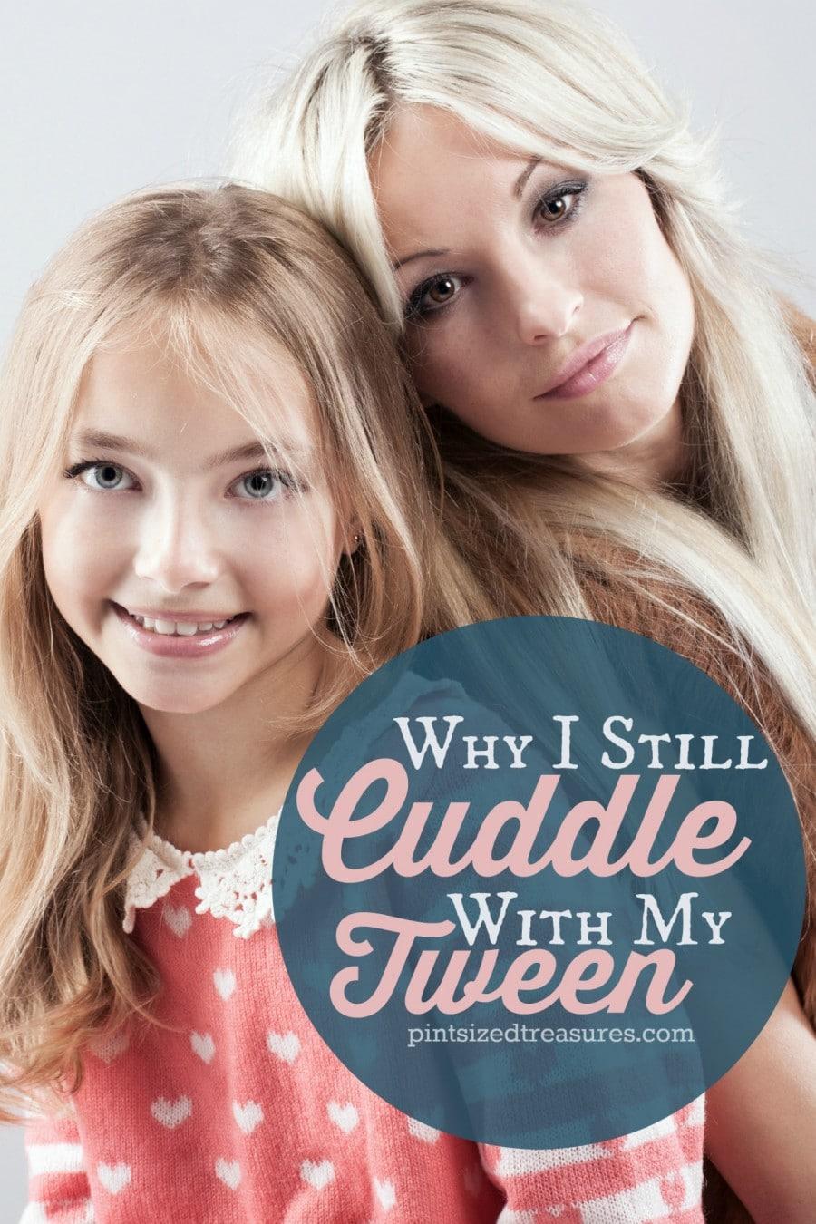 I still cuddle my tween