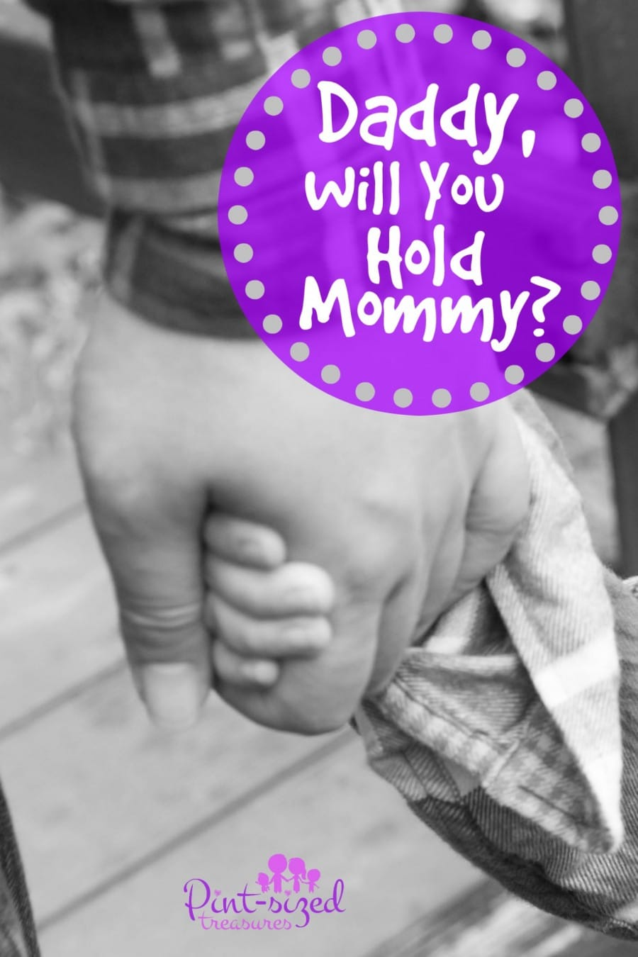 daddy will you hold mommy