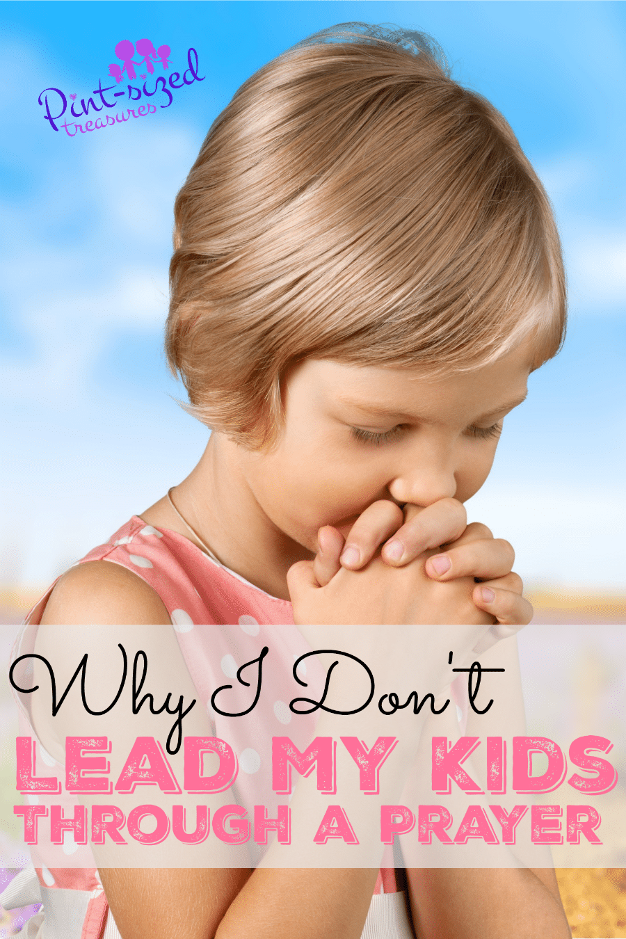 why I don't lead my kids through a prayer