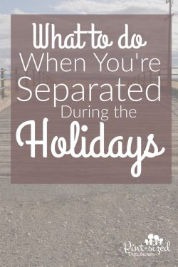 What to do When You're Separated During the Holidays